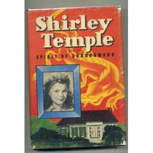 Shirley Temple and the spirit of Dragonwood; An original story