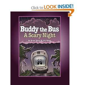 Buddy the Bus A Scary Night (9780615313795) Mr. Brian P