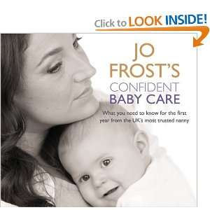Jo Frosts Confident Baby Care (9780752890166): Jo Frost: Books