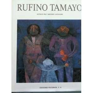 Rufino Tamayo (9788434307957): Octavio Paz, Jacques Lassaigne: Books