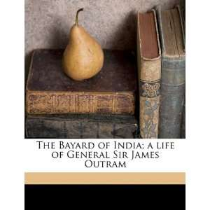 of General Sir James Outram (9781176214316): Lionel J. Trotter: Books