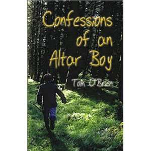 Confessions of an Altar Boy (9781591291640): Tom OBrien: Books