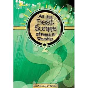 the Best Songs of Praise and Worship 2 More Contemporary Favorites