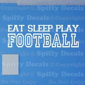 EAT SLEEP PLAY FOOTBALL SPORTS Boy Girl Quote Vinyl Wall Decal Sticker