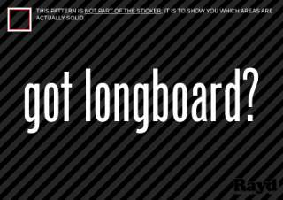 2x) Got Longboard Sticker Decal Die Cut skateboard surf