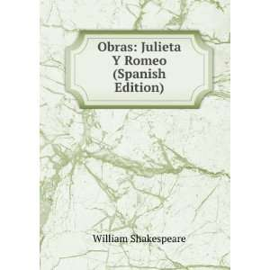 Obras Julieta Y Romeo (Spanish Edition) William